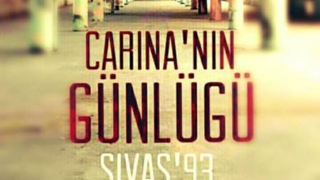 Sivas Madımak Katliamı Filmi 'Carina'nın Günlüğü' 25 Eylül'de Sinemalarda…