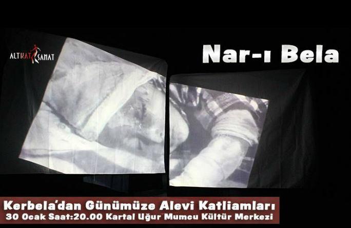 """Kerbela'dan Günümüze Katliamlar """"Nar-ı Bela"""""""