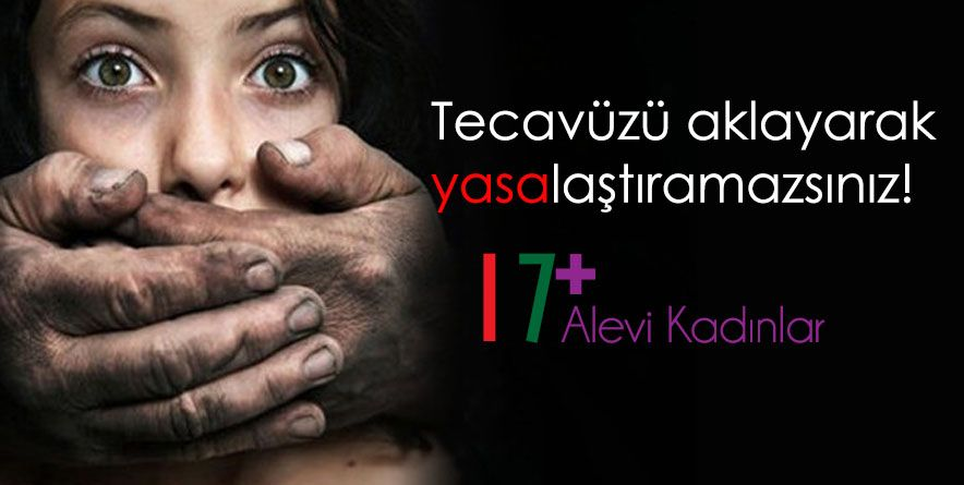 """17+ Alevi Kadınlar """"Tecavüzlerin Yasalaştırılmasına İzin Vermeyeceğiz."""""""