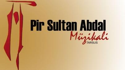 Pir Sultan Abdal Müzikali | Tarsus