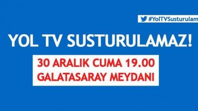 Yol Tv Susturulamaz