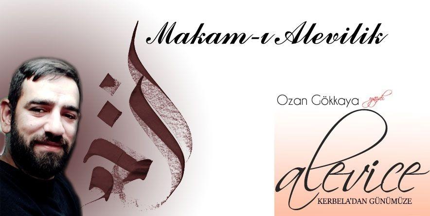 Makam-ı Alevilik | Ozan Gökkaya