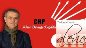 CHP Alevi Derneği Değildir | Murtaza Demir